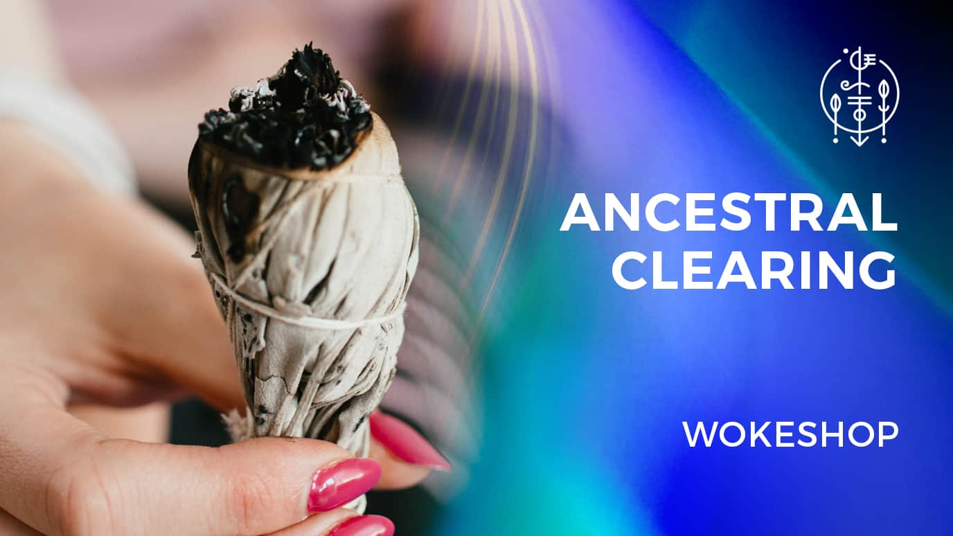 Ancestral Clearing Wokeshop