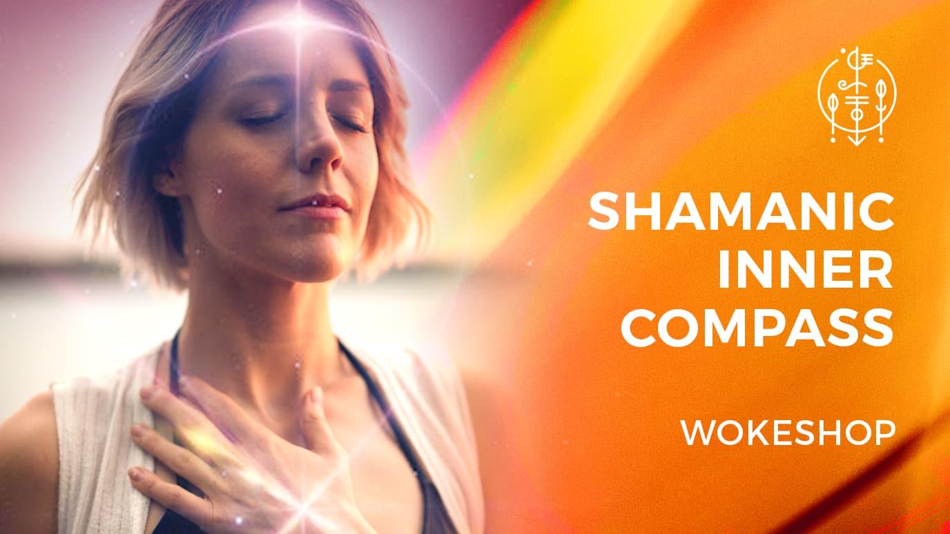 Shamanic Inner Compass Wokeshop
