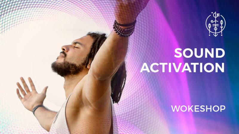 Sound Activation Wokeshop