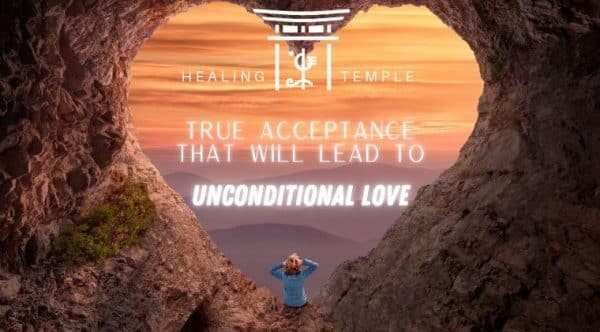 Acceptance into Unconditional Love
