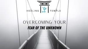 Overcoming Your Fear of the Unknown