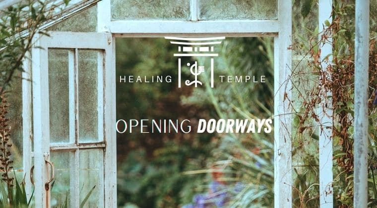 THE HEALING TEMPLE | Opening Doorways