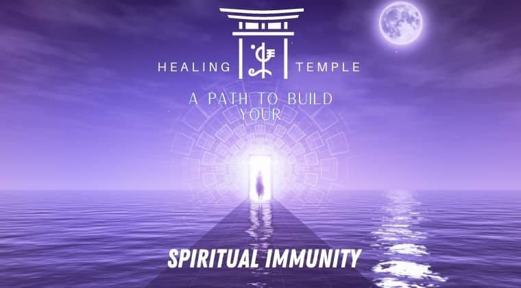 THE HEALING TEMPLE | A Path To Build Your Spiritual Immunity