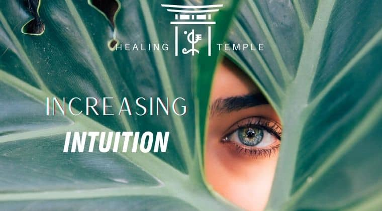 THE HEALING TEMPLE | Increasing Intuition