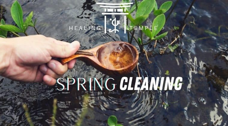 THE HEALING TEMPLE | Spring Cleaning