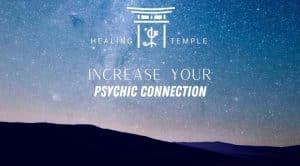 Increase Your Psychic Connection