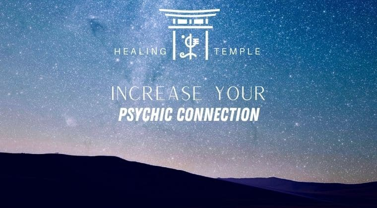 THE HEALING TEMPLE | Increase Your Psychic Connection