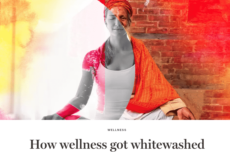 How Wellness Got Whitewashed