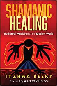Shamanic Healing Itzhack Beery