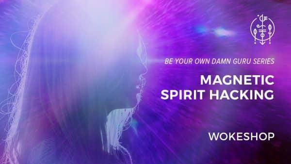 Magnetic Spirit Hacking