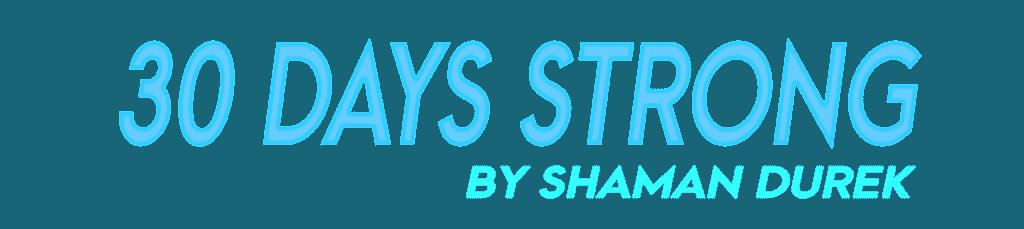 30 Days Strong by Shaman Durek Logo